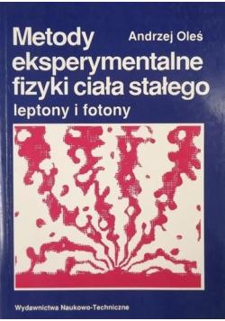 Metody eksperymentalne fizyki ciała stałego Leptony i fotony