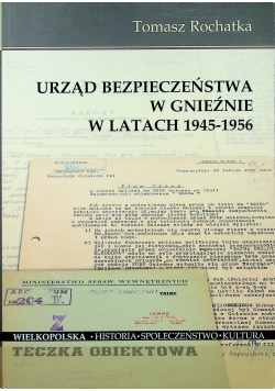 Urząd bezpieczeństwa w Gnieźnie w latach 1945-1956