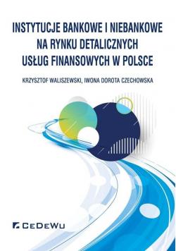 Instytucje bankowe i niebankowe na rynku..