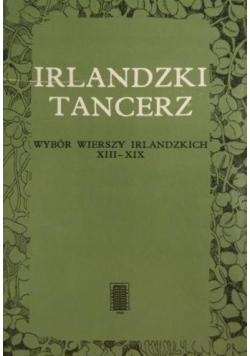 Irlandzki tancerz Wybór wierszy irlandzkich XIII - XIX