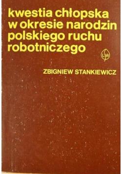 Kwestia chłopska w okresie narodzin polskiego ruchu robotniczego