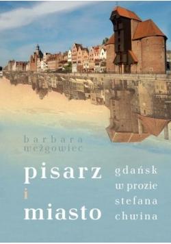 Pisarz i miasto. Gdańsk w prozie Stefana Chwina
