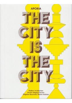 Aporia. The City Is The City