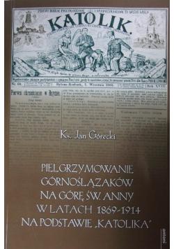 Pielgrzymowanie Górnoślązaków na Górę Św Anny w latach 1869 1914 na podstawie Katolika