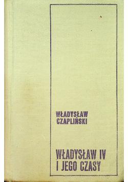 Władysław IV i jego czasy