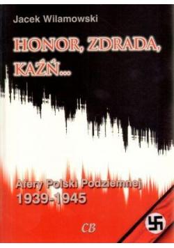 Honor, zdrada, kaźń... Afery Polski Podziemnej T.1
