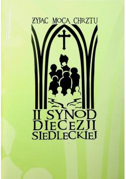 II Synod Diecezji Siedleckiej Żyjąc mocą chrztu
