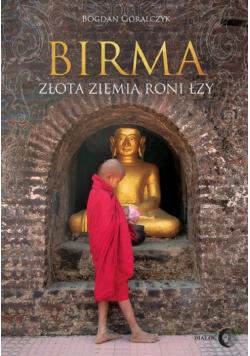 Birma Złota ziemia roni łzy