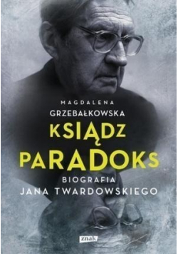 Ksiądz Paradoks Biografia Jana Twardowskiego