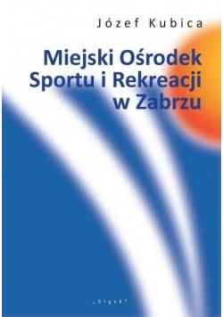 Miejski Ośrodek Sportu i Rekreacji w Zabrzu