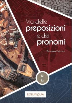 Via delle preposizioni e dei pronomi książka A1-A2