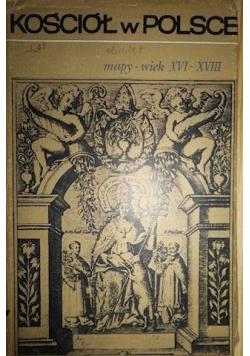 Kościół w Polsce wiek XVI - XVIII Tom II