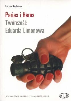 Parias i Heros Twórczość Eduarda Limonowa + Autograf Suchanek