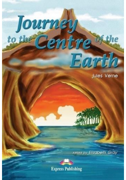 Journey to the Centre of the Earth. Reader Level 1