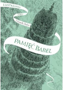 Pamięć Babel Lustrzanna Tom 3