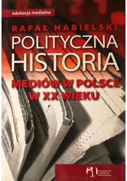 Polityczna historia mediów w Polsce w XX wieku