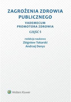 Zagrożenia zdrowia publicznego. Vademecum..cz.5