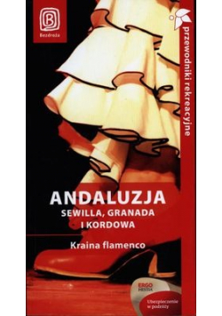 Andaluzja Sewilla Granada i Kordowa Kraina flamenco