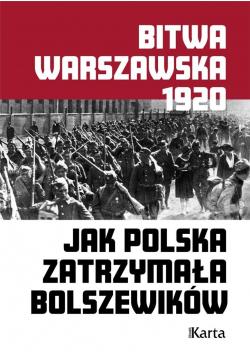 Bitwa warszawska. Jak Pol. zatrzymała bolszewików