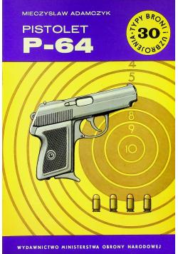 Typ broni i uzbrojenia Nr 30 Pistolet P - 64