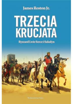 Trzecia krucjata. Ryszard Lwie Serce i Saladyn