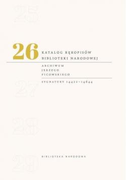 Katalog rękopisów Biblioteki Narodowej T.26