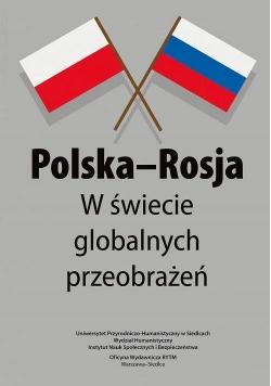Polska-Rosja w świecie globalnych przeobrażeń