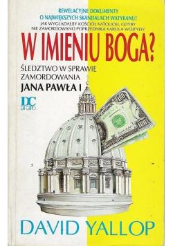 W imieniu Boga Śledztwo w sprawie zamordowania Jana Pawła II