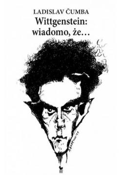 Wittgenstein wiadomo że