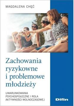 Zachowania ryzykowne i problemowe młodzieży...