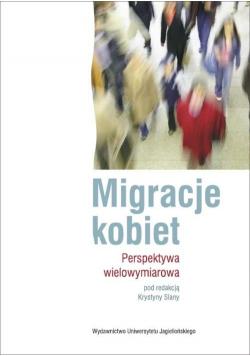 Migracje kobiet. Perspektywa wielowymiarowa
