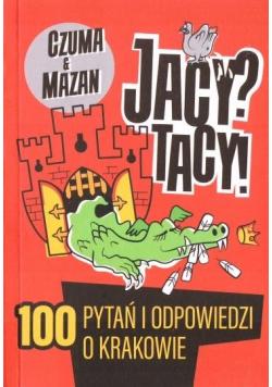 Jacy? Tacy! 100 Pytań i odpowiedzi o Krakowie