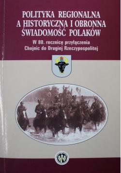Polityka Regionalna a Historia i Obronna Świadomość Polaków