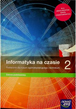 Informatyka na czasie 2 podręcznik dla lo i technikum zakres podstawowy