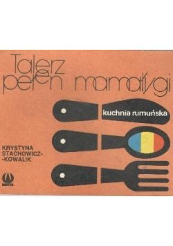 Talerz pełen mamałygi Kuchnia rumuńska