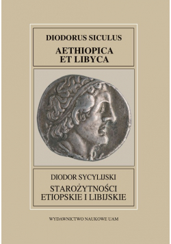 Fontes Historiae Antiquae XXXVIII Diodor Sycylijski Starożytności Etiopskie I Libijskie