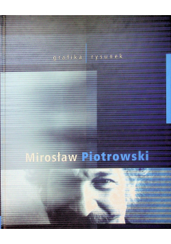 Mirosław Piotrowski grafika rysunek