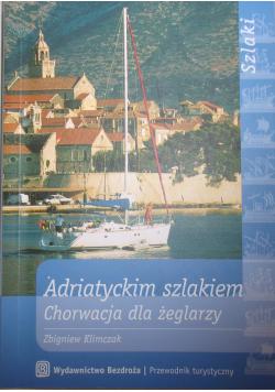 Adriatyckim szlakiem Chorwacja dla żeglarzy