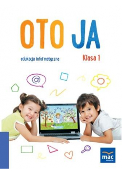 Oto Ja. Edukacja informatyczna SP 1 + CD MAC