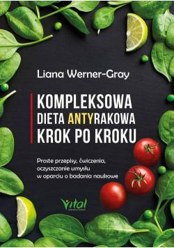 Kompleksowa dieta antyrakowa krok po kroku