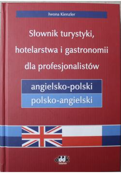 Słownik turystyki hotelarstwa i gastronomii dla profesjonalistów