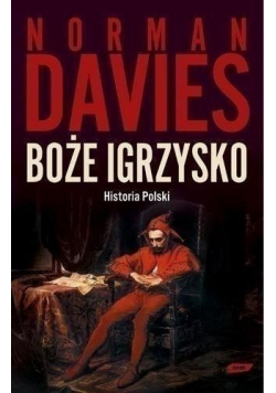 Boże igrzysko Historia Polski
