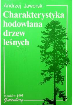 Charakterystyka hodowlana drzew leśnych