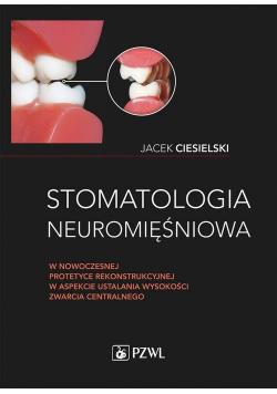 Stomatologia neuromięśniowa w nowoczesnej protetyce rekonstrukcyjnej w aspekcie ustalania wysokości