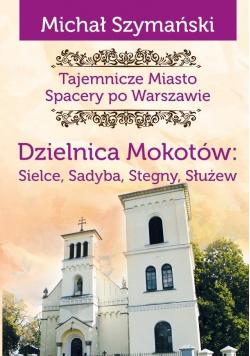 Tajemnicze miasto T.9 Dzielnica Mokotów..
