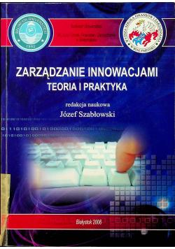 Zarządzanie innowacjami Teoria i praktyka