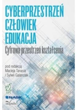 Cyberprzestrzeń człowiek Edukacja Tom 1