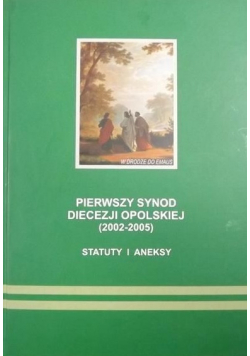 Pierwszy synod diecezji opolskiej 2002 2005 statuty i aneksy