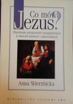 Co mówi Jezus Objaśnianie przypowieści ewangelicznych w słowach prostych i uniwersalnych