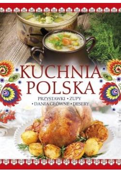 Kuchnia polska przystawki zupy dania główne desery
